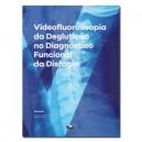 Videofluoroscopia da Deglutição no Diagnóstico Funcional da Disfagia