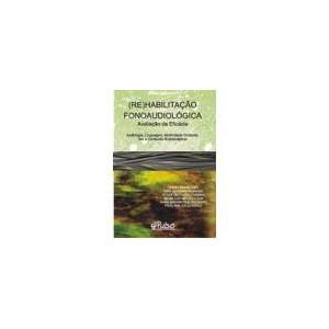 (Re)Habilitação Fonoaudiológica: avaliação da eficácia